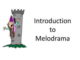 Introduction to Melodrama