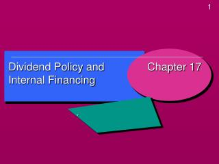Dividend Policy and Internal Financing