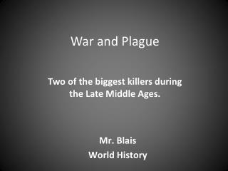 War and Plague