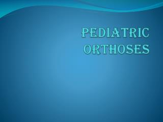Pediatric   Orthoses
