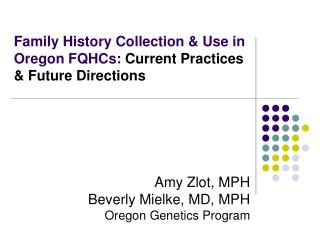 Family History Collection  Use in Oregon FQHCs: Current Practices   Future Directions