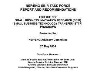 NSF/ENG SBIR TASK FORCE REPORT AND RECOMMENDATIONS FOR THE NSF