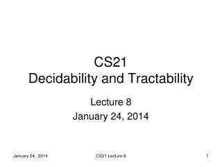CS21  Decidability and Tractability