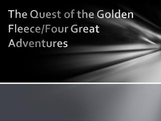 The Quest of the Golden Fleece/Four  G reat  A dventures