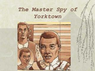 The Master Spy of Yorktown