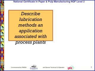 Describe lubrication methods an application associated with process plants