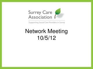 Network Meeting 10/5/12