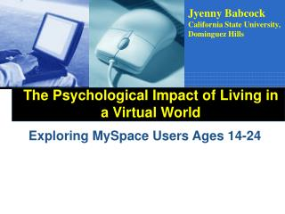 The Psychological Impact of Living in a Virtual World