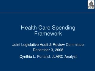 Health Care Spending Framework