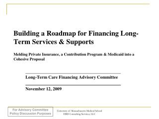 Long-Term Care Financing Advisory Committee November 12, 2009