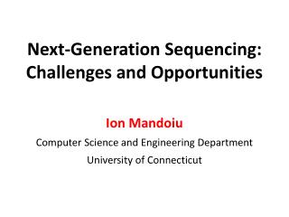 Next-Generation Sequencing: Challenges and Opportunities
