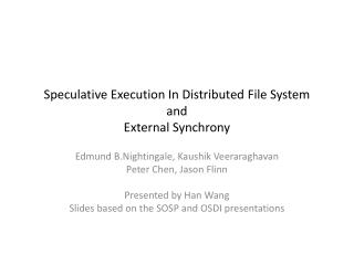Speculative Execution In Distributed File System and  External Synchrony