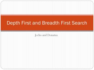 Depth First and Breadth First Search