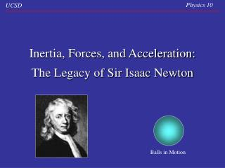 Inertia, Forces, and Acceleration: The Legacy of Sir Isaac Newton