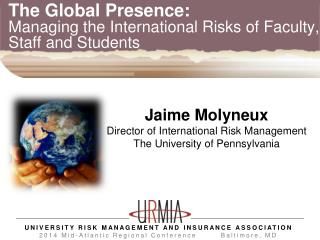 The Global Presence: Managing the International Risks of Faculty, Staff and Students