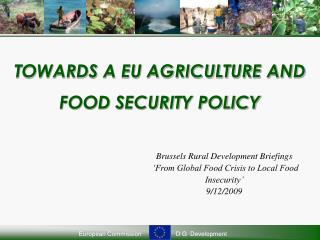 TOWARDS A EU AGRICULTURE AND FOOD SECURITY POLICY