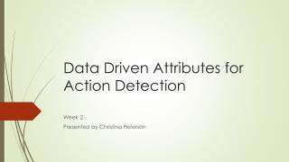 Data Driven Attributes for  Action  Detection