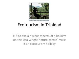 Ecotourism in Trinidad