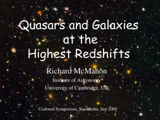 Quasars and Galaxies  at the  Highest Redshifts