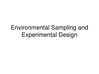 Environmental Sampling and Experimental Design