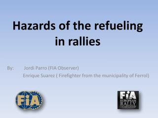 Hazards of the refueling in rallies