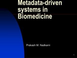 Metadata-driven systems in Biomedicine