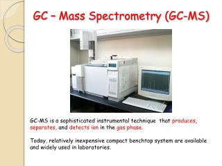 GC – Mass Spectrometry (GC-MS)
