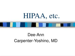 HIPAA, etc.
