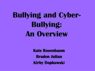 Bullying and Cyber-Bullying: An Overview