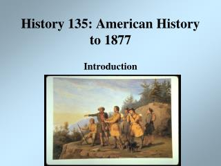 History 135: American History to 1877
