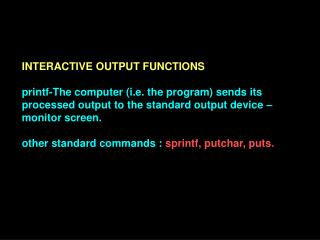 INTERACTIVE OUTPUT FUNCTIONS