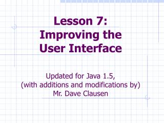 Lesson 7:  Improving the  User Interface