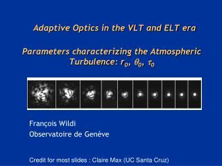 Parameters characterizing the Atmospheric Turbulence: r 0 ,   0 ,  0