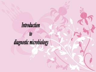 Introduction  to  diagnostic microbiology