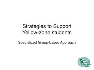 Strategies to Support  Yellow-zone students