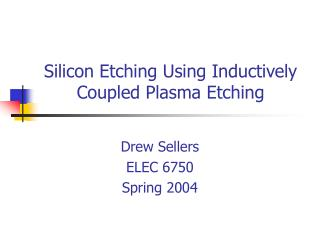 Silicon Etching Using Inductively Coupled Plasma Etching