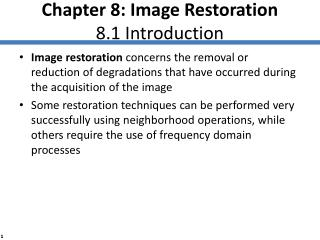 Chapter 8: Image Restoration 8.1 Introduction