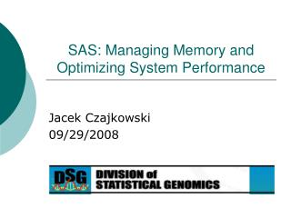 SAS: Managing Memory and Optimizing System Performance