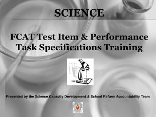 SCIENCE FCAT Test Item & Performance Task Specifications Training