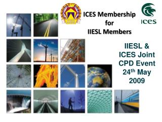 IIESL & ICES Joint CPD Event  24 th  May 2009