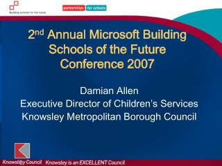 2 nd  Annual Microsoft Building Schools of the Future Conference 2007