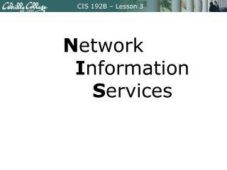 N etwork          I nformation          S ervices