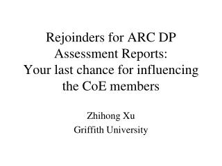 Rejoinders for ARC DP Assessment Reports: Your last chance for influencing the CoE members