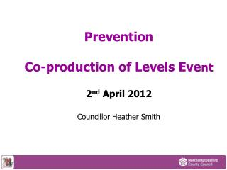 Prevention  Co-production of Levels Eve nt 2 nd  April 2012