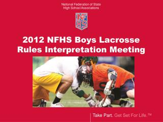 2012 NFHS Boys Lacrosse  Rules Interpretation Meeting