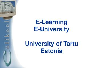 E-Learning E-University University of Tartu Estonia