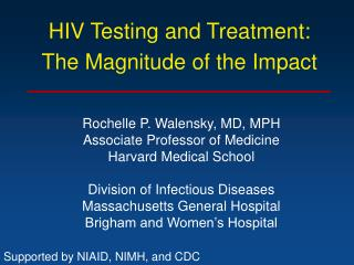 HIV Testing and Treatment: The Magnitude of the Impact