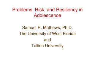 Problems, Risk, and Resiliency in Adolescence