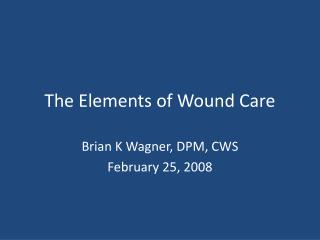 The Elements of Wound Care