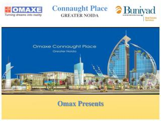Omaxe Connaught Place Call us at Toll Free:- 18001034500